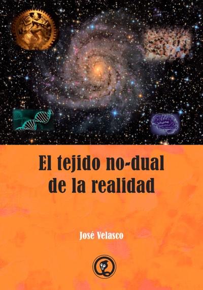 El tejido no-dual de la realidad  (Spanish)